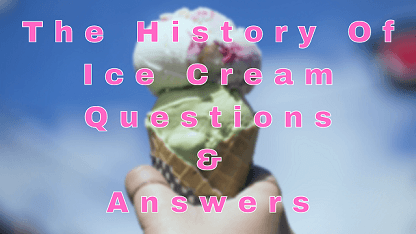 The History of Ice Cream Questions & Answers