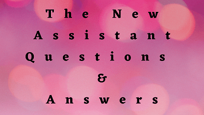 The New Assistant Questions & Answers