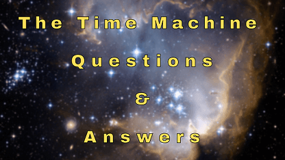 The Time Machine Questions & Answers