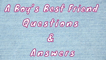 A Boy's Best Friend Questions & Answers