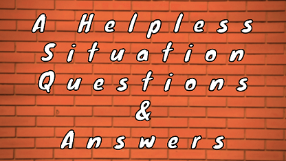 A Helpless Situation Questions & Answers