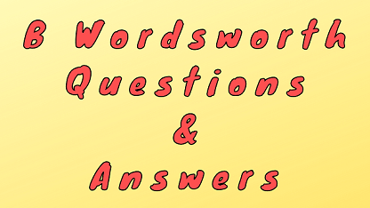 B Wordsworth Questions & Answers