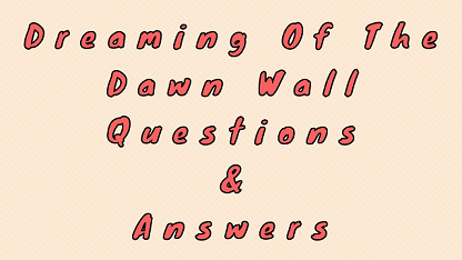Dreaming of the Dawn Wall Questions & Answers