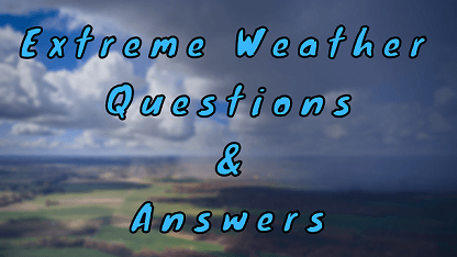 Extreme Weather Questions & Answers