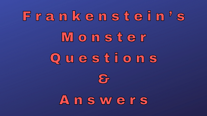 Frankenstein's Monster Questions & Answers