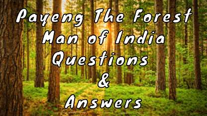 Payeng The Forest Man of India Questions & Answers