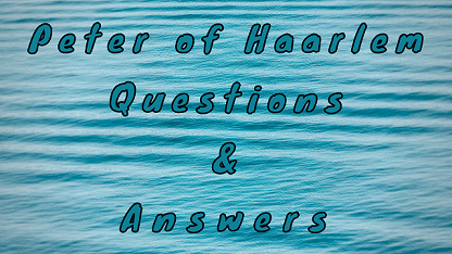 Peter of Haarlem Questions & Answers