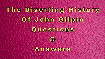 The Diverting History Of John Gilpin Questions & Answers