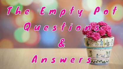 The Empty Pot Questions & Answers