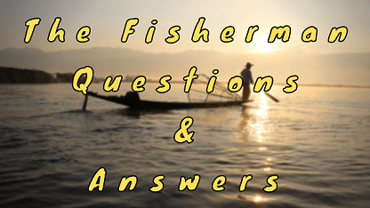 The Fisherman Questions & Answers