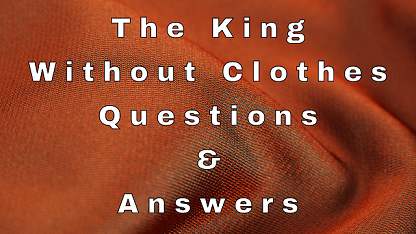 The King Without Clothes Questions & Answers