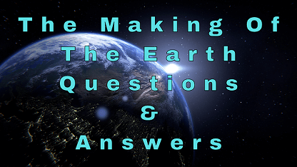 The Making Of The Earth Questions & Answers