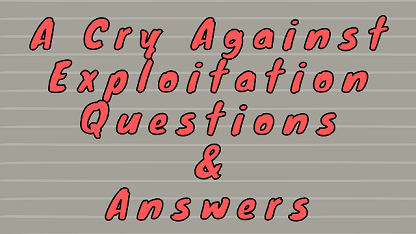 A Cry Against Exploitation Questions & Answers