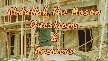 Abdullah The Mason Questions & Answers