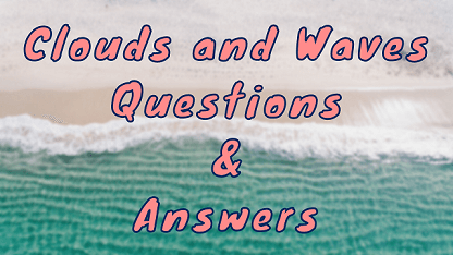 Clouds and Waves Questions & Answers