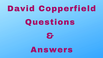 David Copperfield Questions & Answers