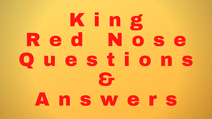 King Red Nose Questions & Answers