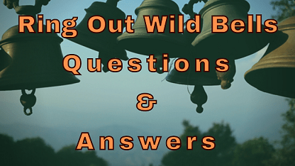 Ring Out Wild Bells Questions & Answers