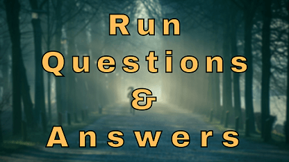 Run Questions & Answers