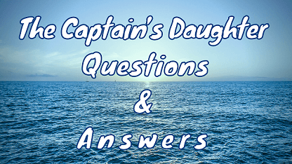 The Captain's Daughter Questions & Answers