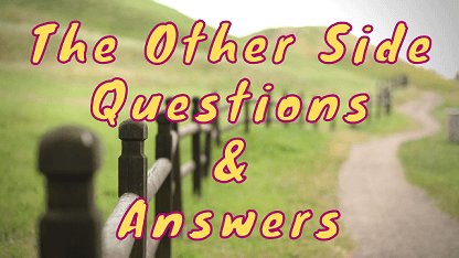 The Other Side Questions & Answers
