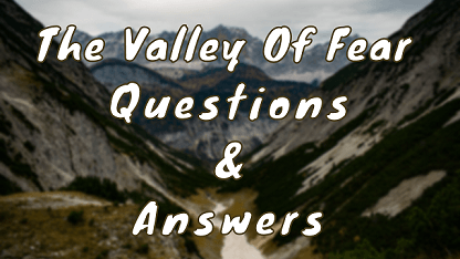 The Valley Of Fear Questions & Answers