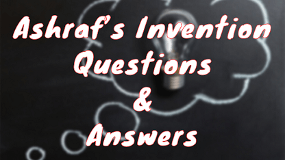 Ashraf's Invention Questions & Answers