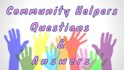 Community Helpers Questions & Answers