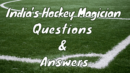India's Hockey Magician Questions & Answers