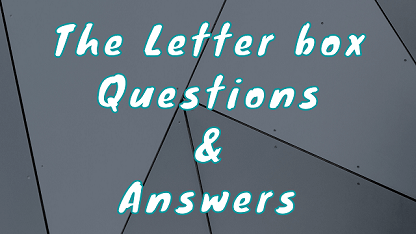 The Letter box Questions & Answers