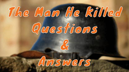 The Man He Killed Questions & Answers
