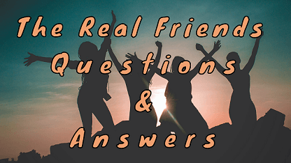 The Real Friends Questions & Answers