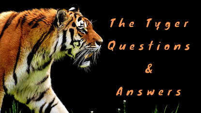 The Tyger Questions & Answers