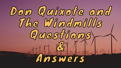 Don Quixote and The Windmills Questions & Answers