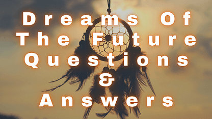 Dreams Of The Future Questions & Answers