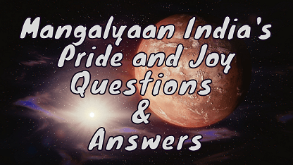 Mangalyaan India's Pride and Joy Questions & Answers