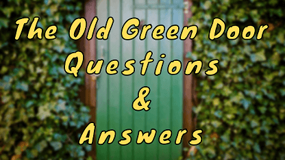 The Old Green Door Questions & Answers