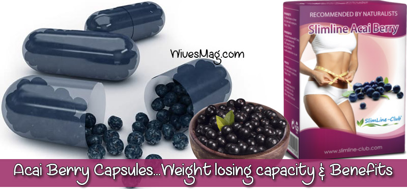 Acai Berry Capsules – Their Weight Losing Capacity And Their Other Benefits