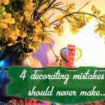 Four Decorating Mistakes You Should Never Make
