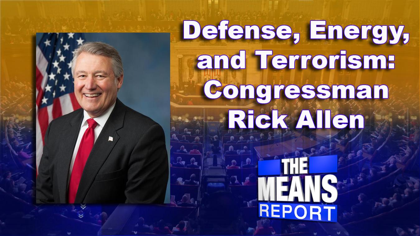 DefenseEnergyAndTerrorism_CongressmanRickAllen_135685