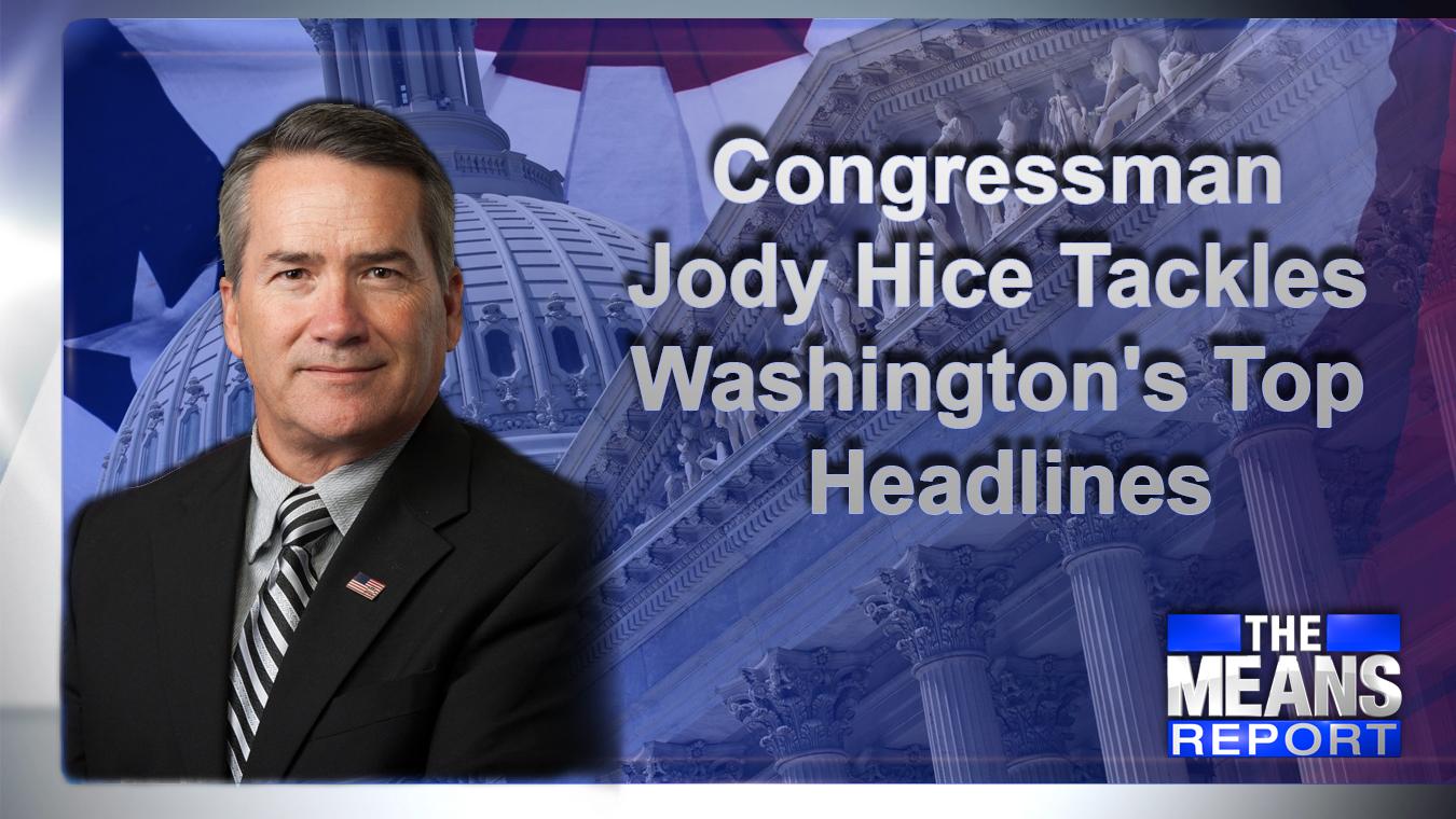 CongressmanJodyHiceTacklesWashingtonsTopHeadlines_1555956240070.jpg