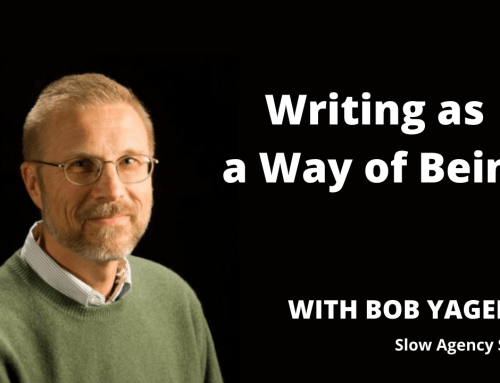 Episode 6 – Bob Yagelski on Writing as a Way of Being