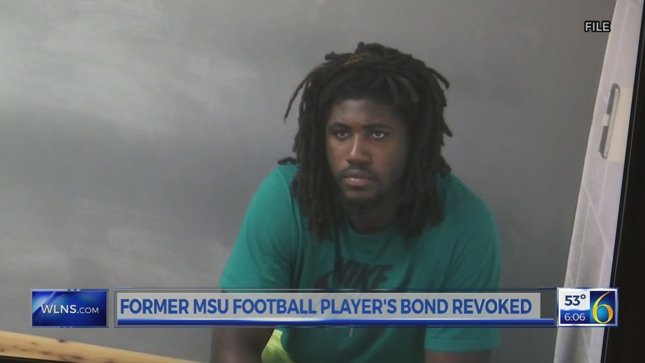 Former MSU football player's bond revoked