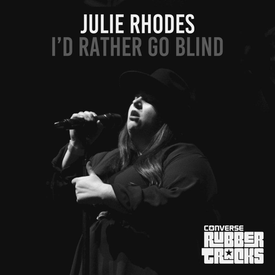 Song of the Week   Julie Rhodes - I'd Rather Go Blind