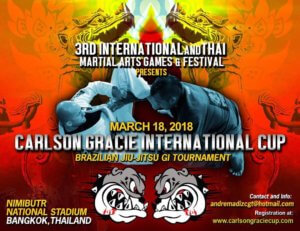 Would like to announce that Carlson Gracie Team will be part of the 3rd International and Thai Martial Arts Games & Festival on March 18, 2018. We'll be co- hosting a Brazilian Jiu Jitsu tournament ( Carlson Gracie International Cup). It's a great honor to be part of one of the biggest and most prestigious events in Thailand. For more information contact: andremadizcgt@hotmail.com