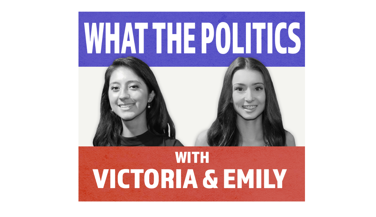 What The Politics?! text with Victoria and Emily image