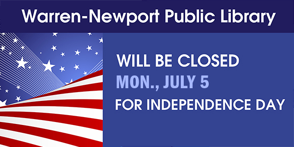 Warren-Newport Public Library will be closed Mon., July 5 for Independence Day