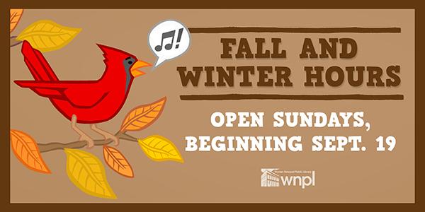 Fall and Winter Hours, Open Sundays Beginning Sept. 19