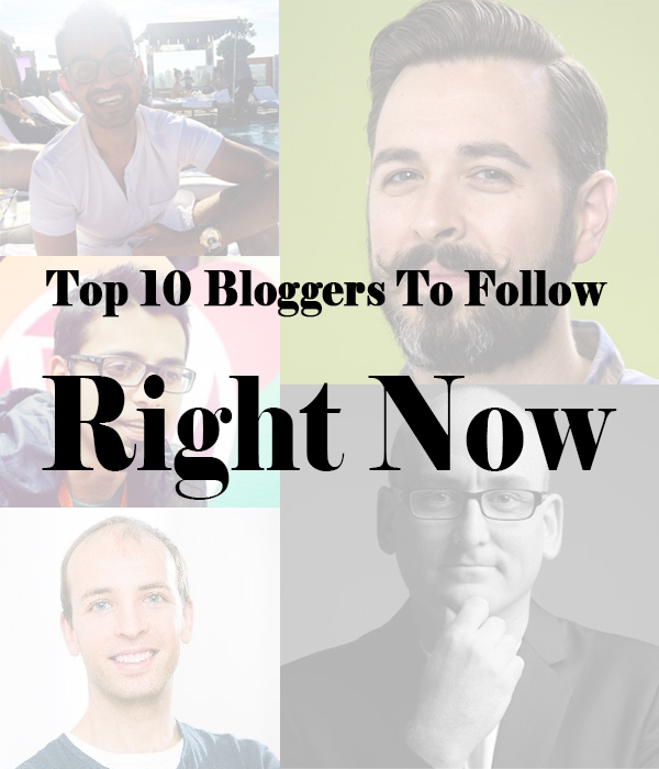 10 Bloggers To Follow Right Now