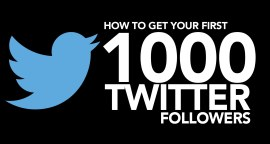 9 Proven Ways To Get Your First 1000 Twitter Followers